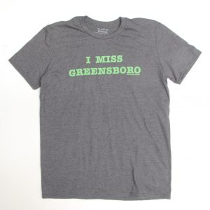 I Miss Greensboro Tee Shirt