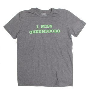 I Miss Greensboro Tee Shirt